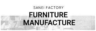 FURNITURE MANUFACTURE